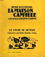 La Maison Camille. 38 Bois Originaux De Valentin Le Campion. Le Livre De Demain N° 178. - Couverture - Format classique