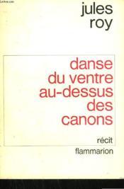Danse Du Ventre Au Dessus Des Canons. - Couverture - Format classique