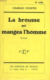 La Brousse Qui Mangea L'Homme - Couverture - Format classique