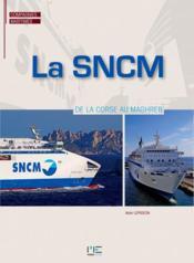 La SNCM, de la Corse au Maghreb - Couverture - Format classique