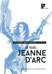 Je suis Jeanne d'Arc - Couverture - Format classique