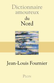 DICTIONNAIRE AMOUREUX ; dictionnaire amoureux du Nord - Couverture - Format classique