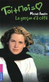 Toi+moi=coeur T.7 ; Le Garcon D'A Cote - Couverture - Format classique