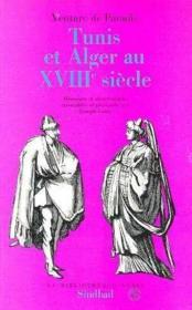 Tunis Alger Xviii Siecle - Couverture - Format classique
