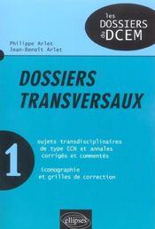 Dossiers Transversaux Sujets Transdisciplinaires De Type Ecn Et Annales Corriges Et Commentes - Intérieur - Format classique