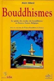 Bouddhismes ; le guide des écoles du bouddhisme en France, Suisse, Belgique - Couverture - Format classique