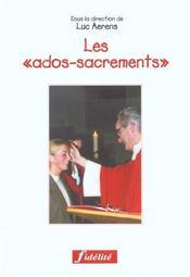 Les Ados-Sacrements. Guide Pastoral Pour L'Intiation Chretienne Des Adolescents. Bapteme, Onfirmatio - Intérieur - Format classique