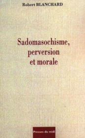 Sadomasochisme Perversion Et Morale - Couverture - Format classique
