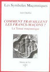 LES SYMBOLES MACONNIQUES T.22 ; comment travaillent les francs-maçons ? la tenue maçonnique - Intérieur - Format classique