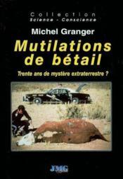 Mutilations de bétail ; trente ans de mystère extraterrestre ? - Couverture - Format classique