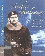 Andre malraux ; un ecrivain au coeur du siecle - Intérieur - Format classique