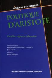 Politique d'Aristote ; famille, régimes, éducation - Couverture - Format classique