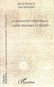 La complexité territoriale : entre processus et projets - Couverture - Format classique