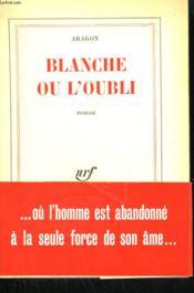 Blanche Ou L'Oubli. - Couverture - Format classique