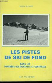 Les Pistes De Ski De Fond Dans Les Pyrenees Occidentales Et Centrales - Couverture - Format classique