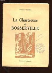 La Chartreuse De Bosserville - Couverture - Format classique