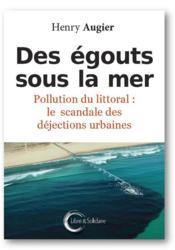 Des égouts sous la mer ; pollution du littoral - Couverture - Format classique