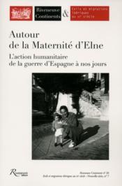 RIVENEUVE CONTINENTS N.20 ; la maternité d'Elne ; de la retirada à la seconde guerre mondiale - Couverture - Format classique