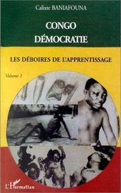 Congo démocratie t.1 ; les déboires de l'apprentissage - Intérieur - Format classique