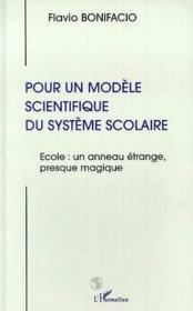 Pour Un Modele Scientifiquedu Systeme Scolaire - Couverture - Format classique