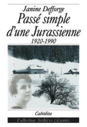 Passe Simple D'Une Jurassienne (1920-1990) - Couverture - Format classique
