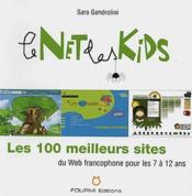 Le net des kids ; les 100 meilleurs sites du web francophone pour les 7 à 12 ans - Couverture - Format classique