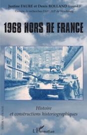 1968 hors de France ; histoire et constructions historiographiques - Couverture - Format classique