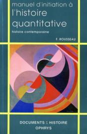 Manuel d'initiation a l'histoire quantitative - Couverture - Format classique