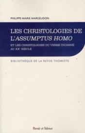 Les christologies de l'assumptus homo et les christologieb du verbe incarné au XXe siècle - Couverture - Format classique