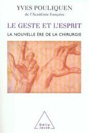 Le geste et l'esprit - la nouvelle ere de la chirurgie - Intérieur - Format classique