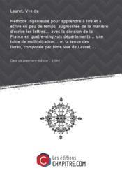 Méthode ingénieuse pour apprendre à lire et à écrire en peu de temps, augmentée de la manière d'écrire les lettres... avec la division de la France en quatre-vingt-six départements... une table de multiplication... et la tenue des livres, composée par Mme Vve de Lauret,... [Edition de 1844] - Couverture - Format classique