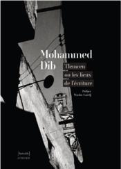 Mohamed Dib, Tlemcen ou les lieux de l'écriture - Couverture - Format classique