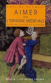 Aimer dans l'Espagne médiévale ; plaisirs licites et illicites - Intérieur - Format classique