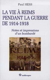 La vie à Reims pendant la guerre de 1914-18 - Couverture - Format classique