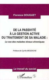 De La Passivite A La Gestion Active Du Traitement De Sa Maladie ; Le Cas Des Malades Renaux Chroniques - Intérieur - Format classique