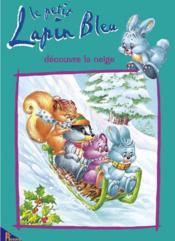 Le petit lapin bleu decouvre la neige - Couverture - Format classique