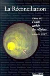 La réconciliation ; essai sur l'unité caché des religions - Couverture - Format classique