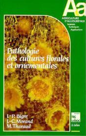 Pathologie Des Cultures Florales Et Ornementales (Collection Agriculture D'Aujourd'Hui) - Couverture - Format classique