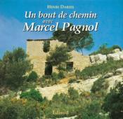 Un Bout De Chemin Avec Marcel Pagnol - Couverture - Format classique