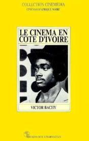 Le cinéma en Côte d'Ivoire - Couverture - Format classique