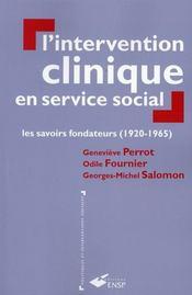 L'intervention clinique en service social. les savoirs fondateurs (1920-1965) - Intérieur - Format classique