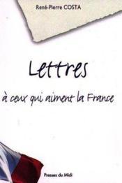Lettres A Ceux Qui Aiment La France - Couverture - Format classique