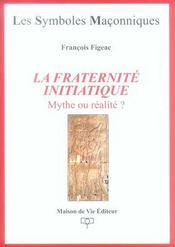 LES SYMBOLES MACONNIQUES T.23 ; la fraternité initiatique - Intérieur - Format classique