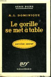 Le Gorille Se Met A Table. Collection : Serie Noire Avec Jaquette N° 347 - Couverture - Format classique
