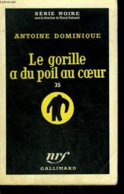 Le Gorille A Du Poil Au Coeur 35 . Collection : Serie Noire N° 494 - Couverture - Format classique
