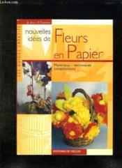Nouvelles Idees De Fleurs En Papier. - Couverture - Format classique