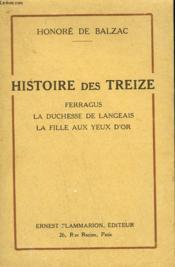 Histoire Des Treize. Ferragus, La Duchesse De Langeais, La Fille Aux Yeux D'Or. - Couverture - Format classique