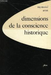 Dimensions De La Conscience Historique - Couverture - Format classique