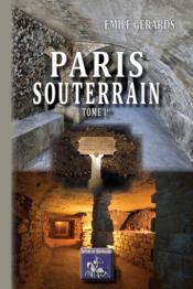 Paris Souterrain (Tome Ier) - Couverture - Format classique