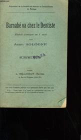 Barnabe Va Chez Le Dentiste. Sketch Comique En 1 Acte. - Couverture - Format classique